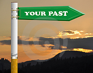Your Past Cigarette Road Sign Royalty Free Stock Image - Image: 19206066