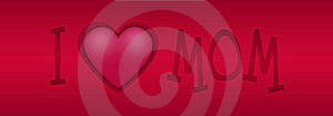I Love Mom Stock Images - Image: 5430754